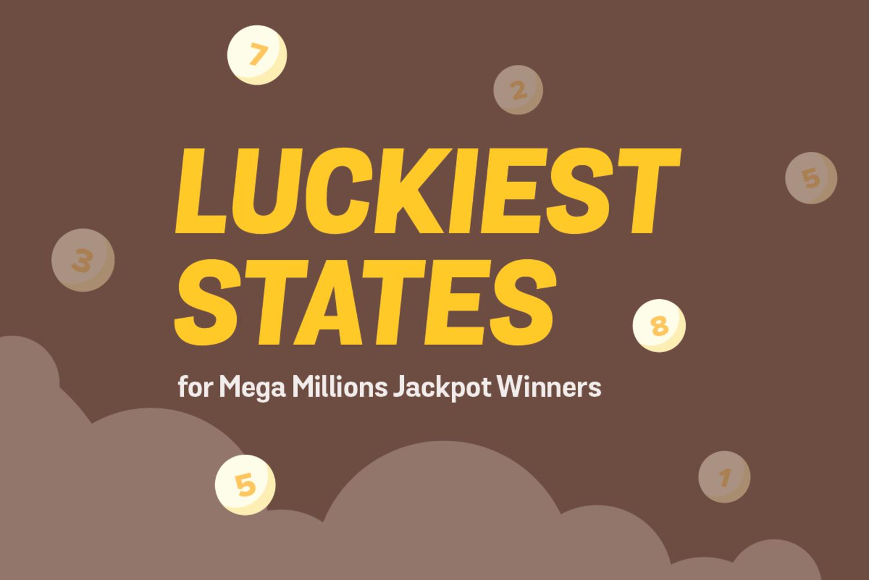 luckiest states for mega millions jackpots